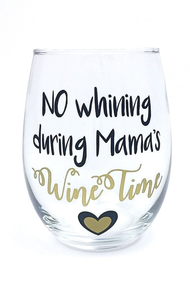 Mom Wine Glass - No Whining During Mama's Wine Time