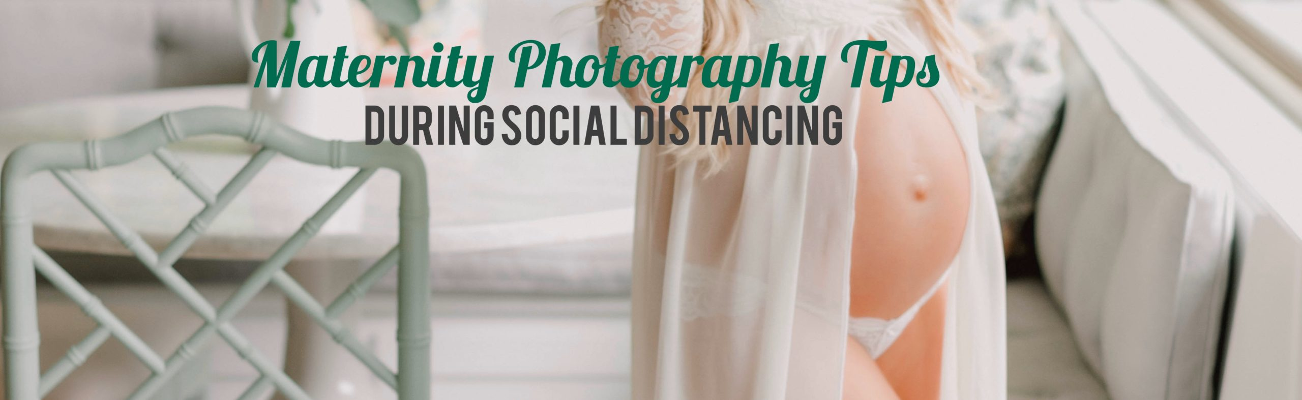 maternity photo tips during quarantine