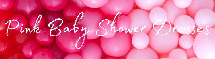 Pink baby shower dresses